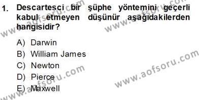 Felsefe Bölümü 7. Yarıyıl Çağdaş Felsefe I Dersi 2014 Yılı Güz Dönemi Ara Sınavı 1. Soru