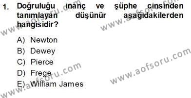 Çağdaş Felsefe 1 Dersi 2013 - 2014 Yılı Dönem Sonu Sınavı 1. Soru
