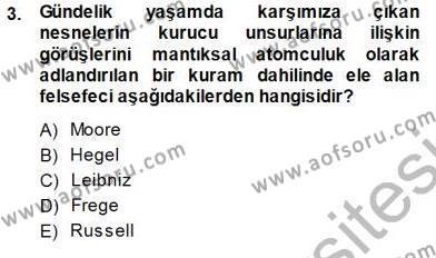 Çağdaş Felsefe 1 Dersi 2013 - 2014 Yılı Dönem Sonu Sınavı 3. Soru