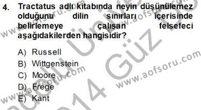 Felsefe Bölümü 7. Yarıyıl Çağdaş Felsefe I Dersi 2014 Yılı Güz Dönemi Dönem Sonu Sınavı 4. Soru