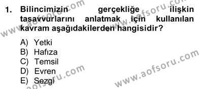 Çağdaş Felsefe 2 Dersi 2012 - 2013 Yılı Ara Sınavı 1. Soru