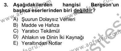 Çağdaş Felsefe 2 Dersi 2012 - 2013 Yılı Ara Sınavı 3. Soru