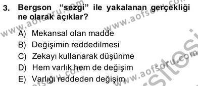 Çağdaş Felsefe 2 Dersi 2013 - 2014 Yılı Ara Sınavı 3. Soru