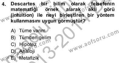 Çağdaş Felsefe 2 Dersi 2013 - 2014 Yılı Ara Sınavı 4. Soru