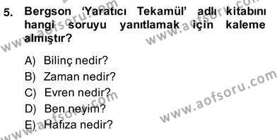 Felsefe Bölümü 8. Yarıyıl Çağdaş Felsefe II Dersi 2014 Yılı Bahar Dönemi Ara Sınavı 5. Soru