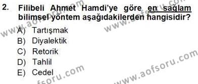 Felsefe Bölümü 7. Yarıyıl Türkiye' de Felsefenin Gelişimi I Dersi 2013 Yılı Güz Dönemi Ara Sınavı 2. Soru