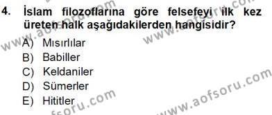 Felsefe Bölümü 7. Yarıyıl Türkiye' de Felsefenin Gelişimi I Dersi 2013 Yılı Güz Dönemi Ara Sınavı 4. Soru