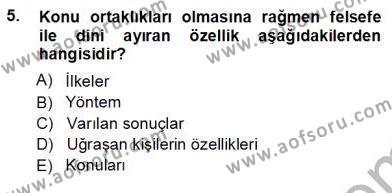 Felsefe Bölümü 7. Yarıyıl Türkiye' de Felsefenin Gelişimi I Dersi 2013 Yılı Güz Dönemi Ara Sınavı 5. Soru
