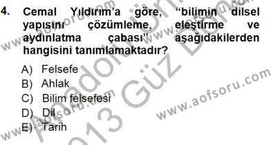 Felsefe Bölümü 7. Yarıyıl Türkiye' de Felsefenin Gelişimi I Dersi 2013 Yılı Güz Dönemi Dönem Sonu Sınavı 4. Soru