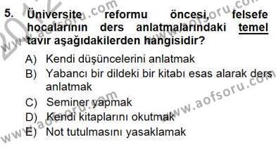 Felsefe Bölümü 7. Yarıyıl Türkiye' de Felsefenin Gelişimi I Dersi 2013 Yılı Güz Dönemi Dönem Sonu Sınavı 5. Soru