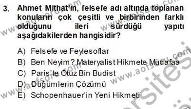 Felsefe Bölümü 7. Yarıyıl Türkiye' de Felsefenin Gelişimi I Dersi 2014 Yılı Güz Dönemi Ara Sınavı 3. Soru