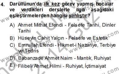 Felsefe Bölümü 7. Yarıyıl Türkiye' de Felsefenin Gelişimi I Dersi 2014 Yılı Güz Dönemi Ara Sınavı 4. Soru