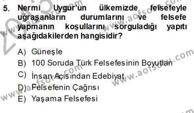 Felsefe Bölümü 7. Yarıyıl Türkiye' de Felsefenin Gelişimi I Dersi 2014 Yılı Güz Dönemi Ara Sınavı 5. Soru