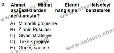 Felsefe Bölümü 7. Yarıyıl Türkiye' de Felsefenin Gelişimi I Dersi 2014 Yılı Güz Dönemi Dönem Sonu Sınavı 2. Soru