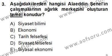 Felsefe Bölümü 7. Yarıyıl Türkiye' de Felsefenin Gelişimi I Dersi 2014 Yılı Güz Dönemi Dönem Sonu Sınavı 3. Soru