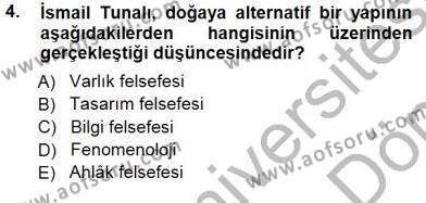 Felsefe Bölümü 7. Yarıyıl Türkiye' de Felsefenin Gelişimi I Dersi 2014 Yılı Güz Dönemi Dönem Sonu Sınavı 4. Soru
