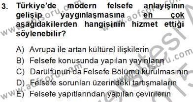 Felsefe Bölümü 7. Yarıyıl Türkiye' de Felsefenin Gelişimi I Dersi 2015 Yılı Güz Dönemi Ara Sınavı 3. Soru