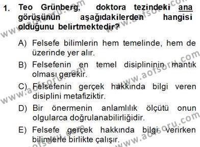Felsefe Bölümü 7. Yarıyıl Türkiye' de Felsefenin Gelişimi I Dersi 2015 Yılı Güz Dönemi Dönem Sonu Sınavı 1. Soru