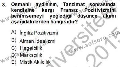 Felsefe Bölümü 7. Yarıyıl Türkiye' de Felsefenin Gelişimi I Dersi 2015 Yılı Güz Dönemi Dönem Sonu Sınavı 3. Soru