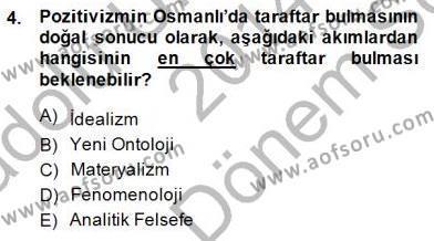 Felsefe Bölümü 7. Yarıyıl Türkiye' de Felsefenin Gelişimi I Dersi 2015 Yılı Güz Dönemi Dönem Sonu Sınavı 4. Soru