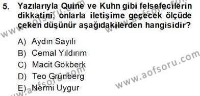 Felsefe Bölümü 7. Yarıyıl Türkiye' de Felsefenin Gelişimi I Dersi 2015 Yılı Güz Dönemi Dönem Sonu Sınavı 5. Soru