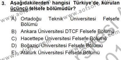 Felsefe Bölümü 7. Yarıyıl Türkiye' de Felsefenin Gelişimi I Dersi 2016 Yılı Güz Dönemi Ara Sınavı 3. Soru
