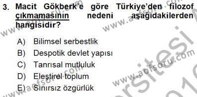 Felsefe Bölümü 7. Yarıyıl Türkiye' de Felsefenin Gelişimi I Dersi 2016 Yılı Güz Dönemi Dönem Sonu Sınavı 3. Soru