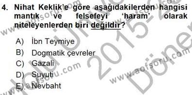 Felsefe Bölümü 7. Yarıyıl Türkiye' de Felsefenin Gelişimi I Dersi 2016 Yılı Güz Dönemi Dönem Sonu Sınavı 4. Soru