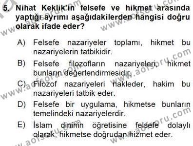 Felsefe Bölümü 7. Yarıyıl Türkiye' de Felsefenin Gelişimi I Dersi 2016 Yılı Güz Dönemi Dönem Sonu Sınavı 5. Soru