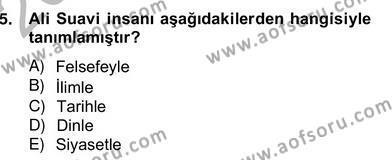 Felsefe Bölümü 8. Yarıyıl Türkiye' de Felsefenin Gelişimi II Dersi 2013 Yılı Bahar Dönemi Ara Sınavı 5. Soru