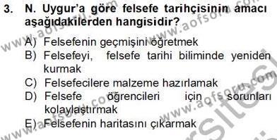 Felsefe Bölümü 8. Yarıyıl Türkiye' de Felsefenin Gelişimi II Dersi 2013 Yılı Bahar Dönemi Dönem Sonu Sınavı 3. Soru