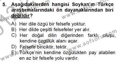 Felsefe Bölümü 8. Yarıyıl Türkiye' de Felsefenin Gelişimi II Dersi 2013 Yılı Bahar Dönemi Dönem Sonu Sınavı 5. Soru