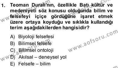 Felsefe Bölümü 8. Yarıyıl Türkiye' de Felsefenin Gelişimi II Dersi 2014 Yılı Bahar Dönemi Ara Sınavı 1. Soru