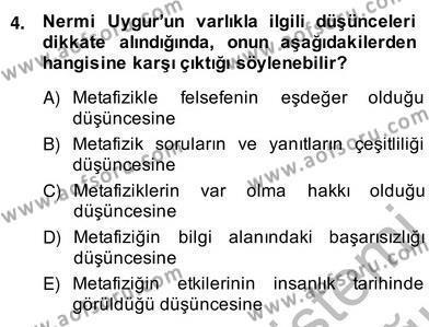 Felsefe Bölümü 8. Yarıyıl Türkiye' de Felsefenin Gelişimi II Dersi 2014 Yılı Bahar Dönemi Ara Sınavı 4. Soru