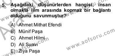 Felsefe Bölümü 8. Yarıyıl Türkiye' de Felsefenin Gelişimi II Dersi 2014 Yılı Bahar Dönemi Ara Sınavı 5. Soru