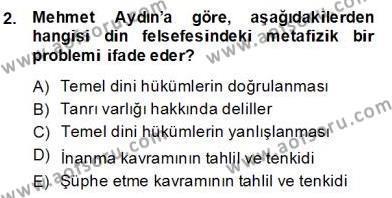 Felsefe Bölümü 8. Yarıyıl Türkiye' de Felsefenin Gelişimi II Dersi 2014 Yılı Bahar Dönemi Dönem Sonu Sınavı 2. Soru