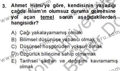 Felsefe Bölümü 8. Yarıyıl Türkiye' de Felsefenin Gelişimi II Dersi 2014 Yılı Bahar Dönemi Dönem Sonu Sınavı 3. Soru