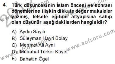 Felsefe Bölümü 8. Yarıyıl Türkiye' de Felsefenin Gelişimi II Dersi 2014 Yılı Bahar Dönemi Dönem Sonu Sınavı 4. Soru