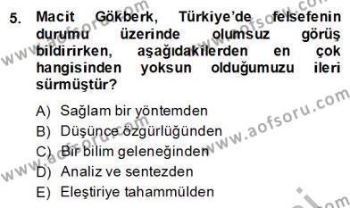Felsefe Bölümü 8. Yarıyıl Türkiye' de Felsefenin Gelişimi II Dersi 2014 Yılı Bahar Dönemi Dönem Sonu Sınavı 5. Soru
