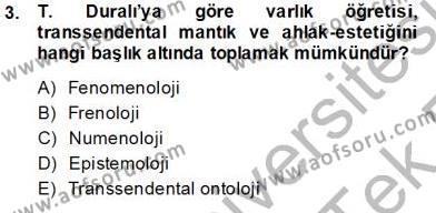 Felsefe Bölümü 8. Yarıyıl Türkiye' de Felsefenin Gelişimi II Dersi 2014 Yılı Bahar Dönemi Tek Ders Sınavı 3. Soru