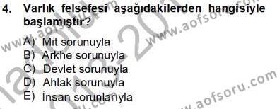 Felsefe Bölümü 8. Yarıyıl Türkiye' de Felsefenin Gelişimi II Dersi 2014 Yılı Bahar Dönemi Tek Ders Sınavı 4. Soru