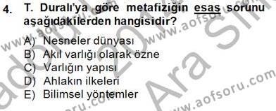 Felsefe Bölümü 8. Yarıyıl Türkiye' de Felsefenin Gelişimi II Dersi 2015 Yılı Bahar Dönemi Ara Sınavı 4. Soru
