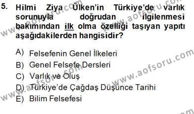 Felsefe Bölümü 8. Yarıyıl Türkiye' de Felsefenin Gelişimi II Dersi 2015 Yılı Bahar Dönemi Ara Sınavı 5. Soru