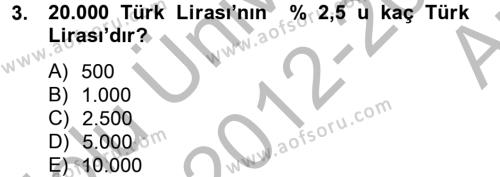 Büro Yönetimi ve Yönetici Asistanlığı Bölümü 2. Yarıyıl Finans Matematiği Dersi 2013 Yılı Bahar Dönemi Ara Sınavı 3. Soru