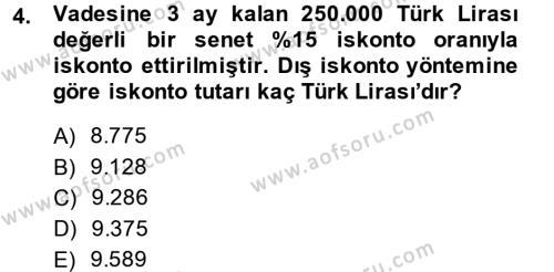 Finans Matematiği Dersi 2013 - 2014 Yılı Dönem Sonu Sınavı 4. Soru