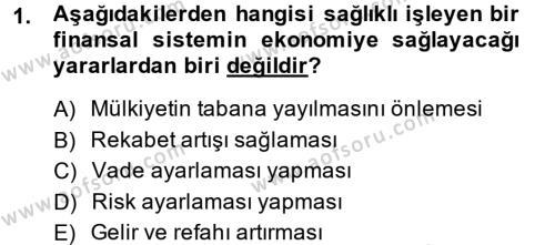 Finansal Kurumlar Dersi 2013 - 2014 Yılı (Vize) Ara Sınav Soruları 1. Soru