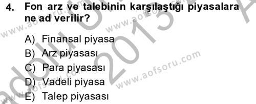 Finansal Kurumlar Dersi 2013 - 2014 Yılı (Vize) Ara Sınav Soruları 4. Soru