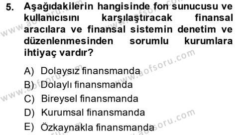 Bankacılık ve Sigortacılık Bölümü 2. Yarıyıl Finansal Kurumlar Dersi 2014 Yılı Bahar Dönemi Ara Sınavı 5. Soru