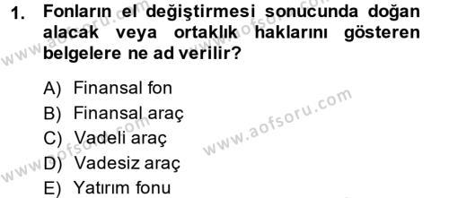 Finansal Kurumlar Dersi 2013 - 2014 Yılı Dönem Sonu Sınavı 1. Soru
