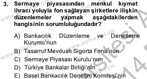 Bankacılık ve Sigortacılık Bölümü 2. Yarıyıl Finansal Kurumlar Dersi 2014 Yılı Bahar Dönemi Dönem Sonu Sınavı 3. Soru